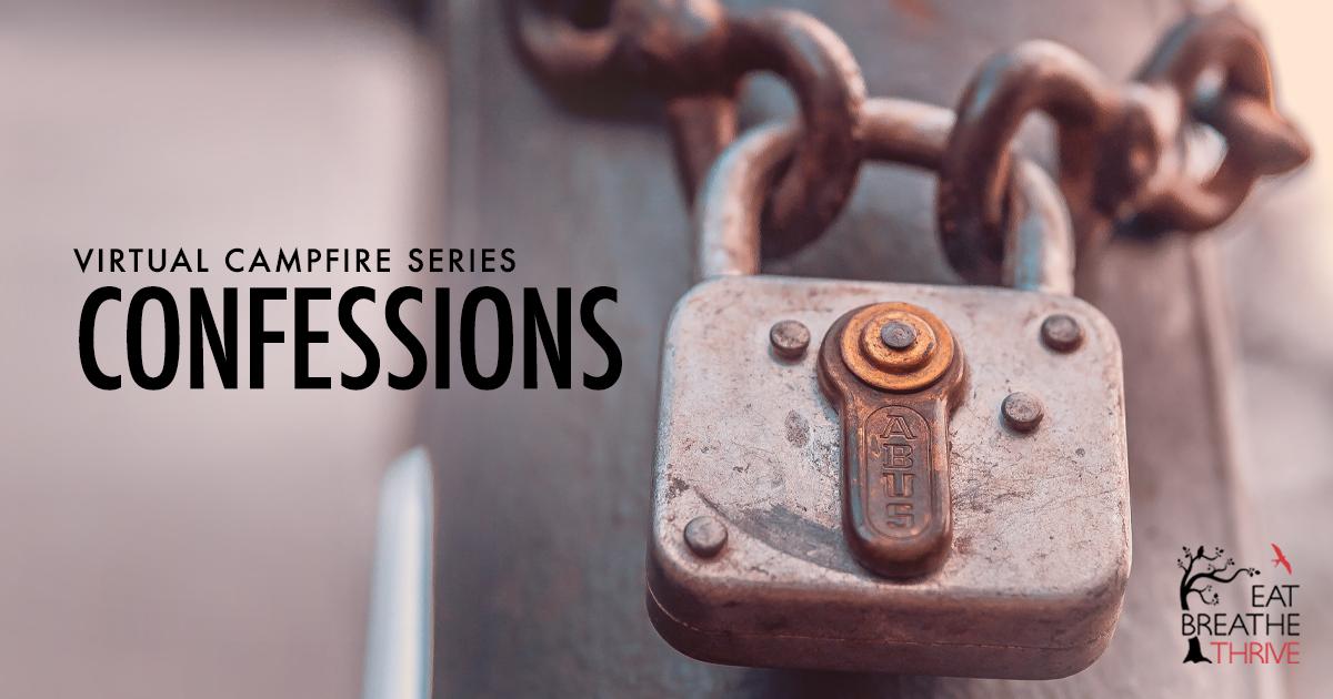 Virtual Campfire Series - Confessions
