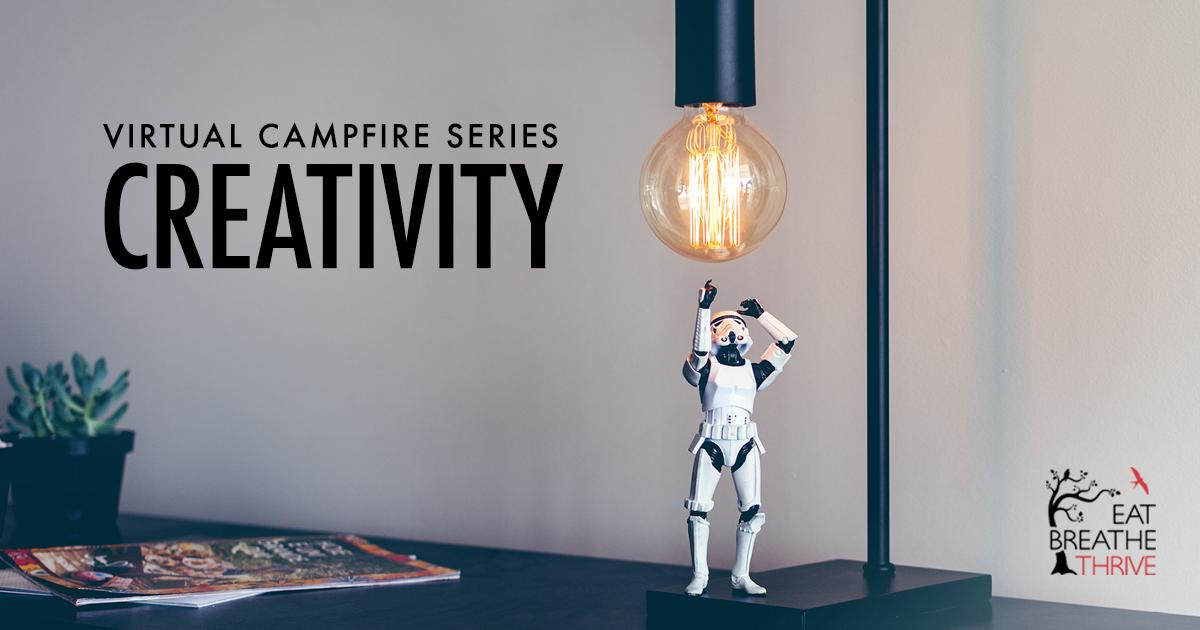 Virtual Campfire Series - Creativity