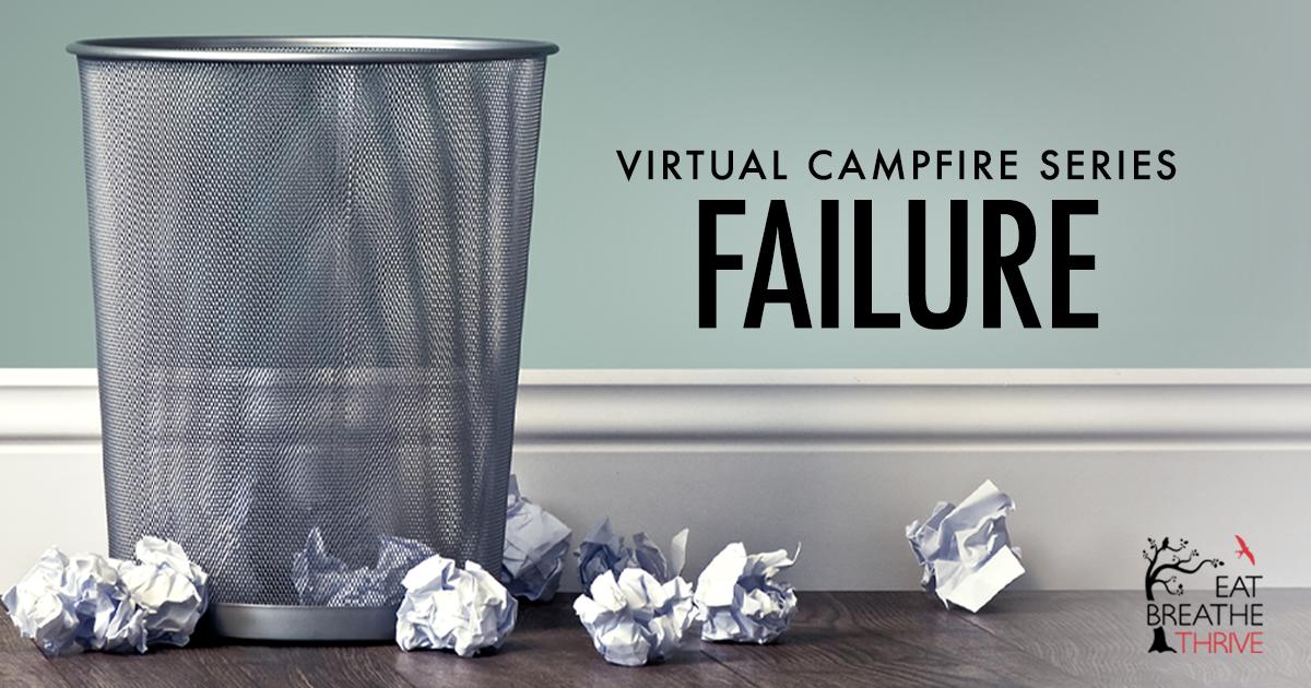 Virtual Campfire Series - Failure