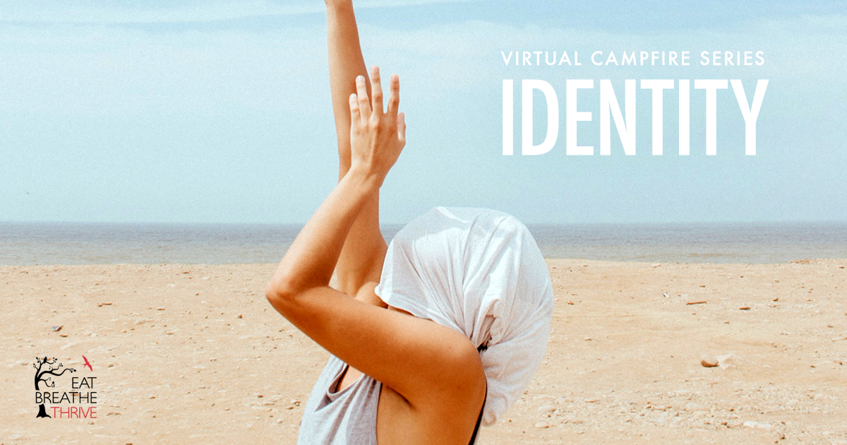 Virtual Campfire Series - Identity