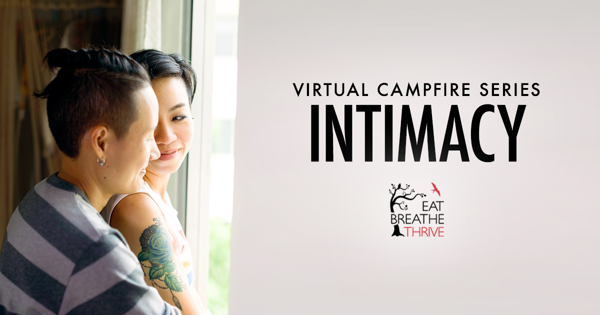 Virtual Campfire Series - Intimacy